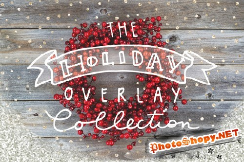 The Holiday Overlay Collection - CreativeMarket  131891